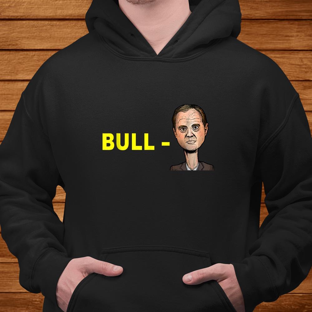Bull Schiff Funny Donald Trump Meme Shirt