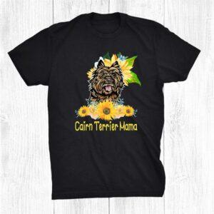 Cairn Terrier Mama Sunflower Cairn Terrier Lover Shirt