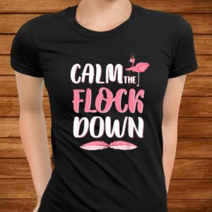 calm the flock down funny womens tee for flamingo lovers t shirt Men 3