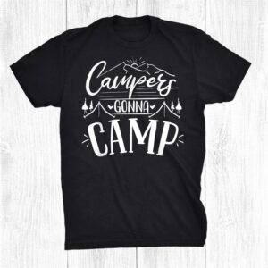 Campers Gonna Camp Gift Retro Vintage Best Camping Party Shirt