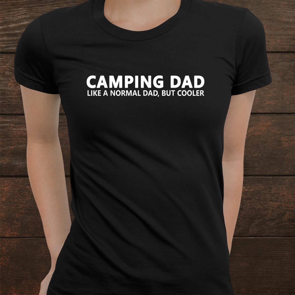 Camping Dad Camper Father Camping Dad Shirt