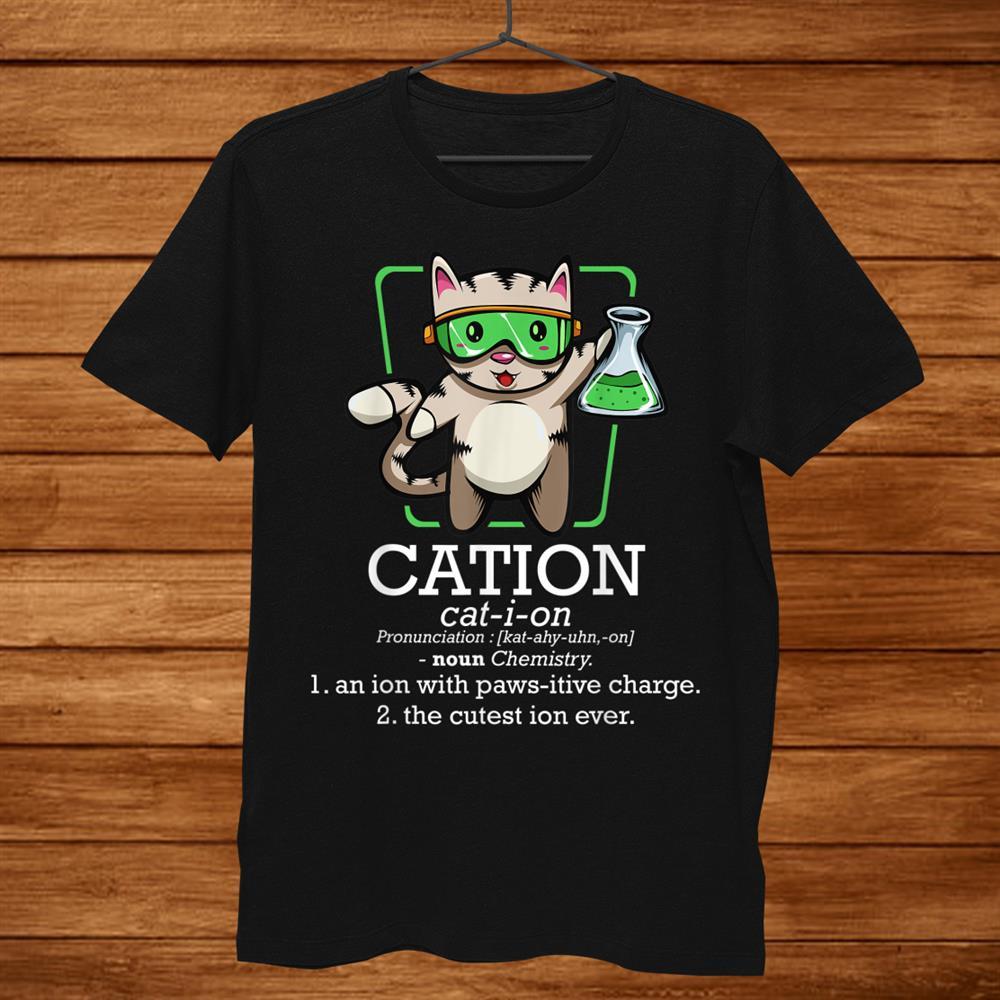 Cation Cute Science Cat Pawsitive Element Chemistry Teacher Shirt