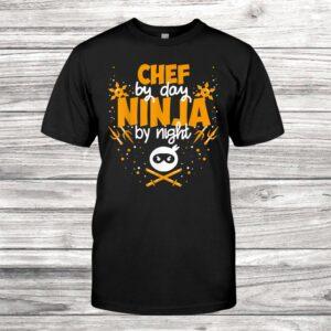 Chef By Day Ninja By Night Best Chef Shirt