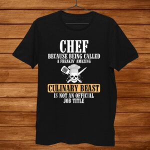 Chef Culinary Beast Not Official Title Shirt Women Men