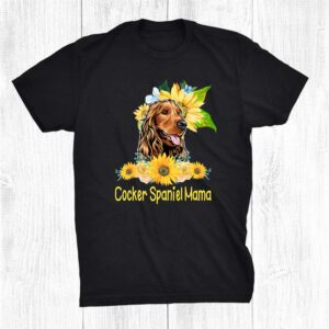 Cocker Spaniel Mama Sunflower Cocker Spaniel Lover Shirt