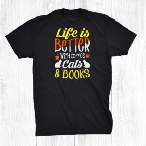 Coffe Cats And Books Reading Literature Shirt