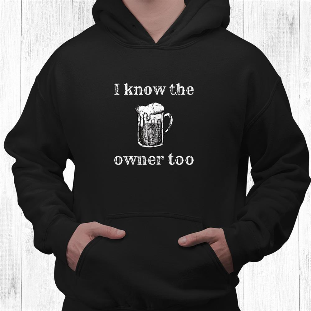 Cool Bartender Funny Snark Joke Bouncer I Know The Owner Too Shirt