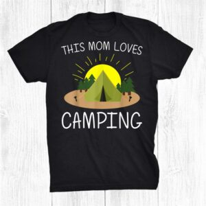Cool Camping Art For Mom Mama Outdoor Tent Overnight Camper Shirt