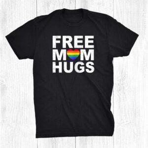 Cool Lgbtq+ Free Mom Hugs Lgbt Ally Rainbow Pride Shirt