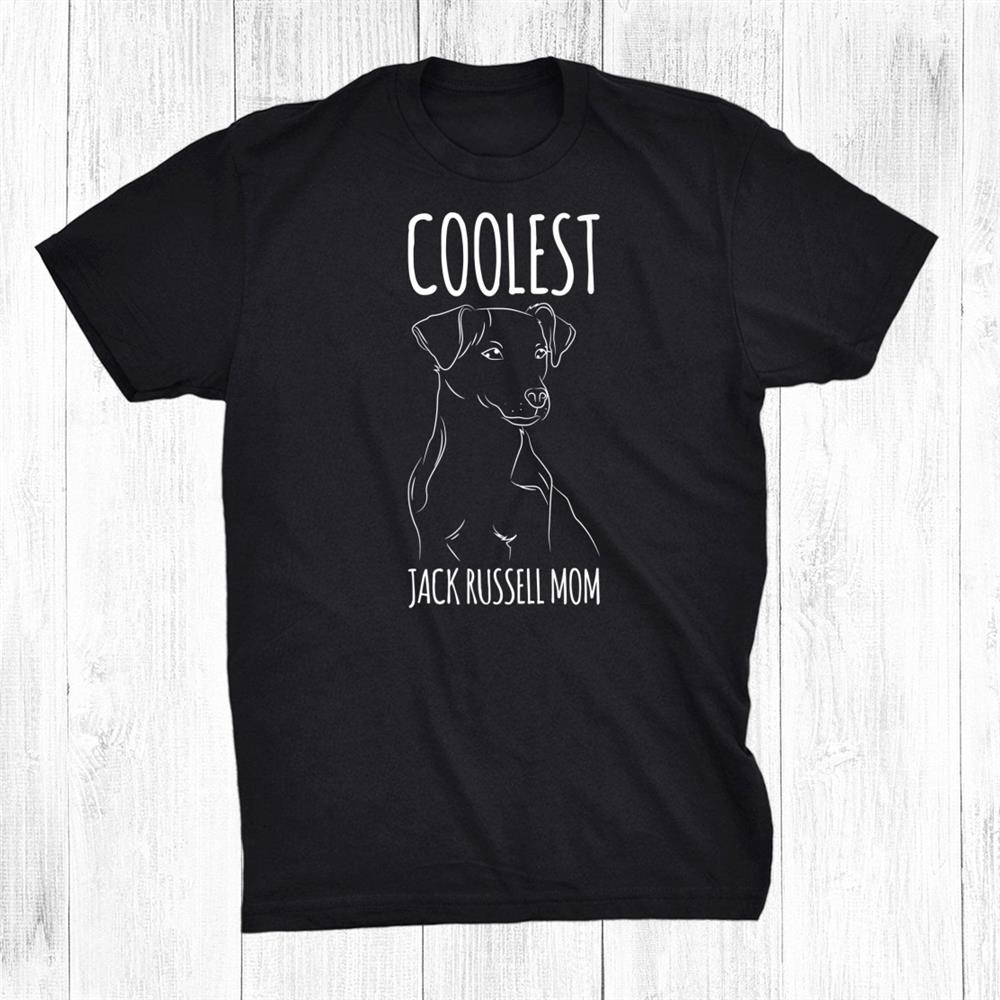 Coolest Jack Russell Mom Pet Owner Dog Lover Mother Shirt