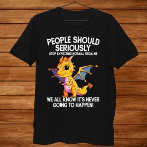 Cute Dragon Seriously Dragon For Women And Girls Shirt