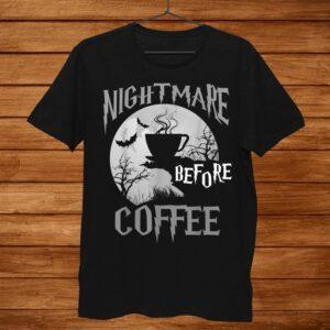 Cute Nightmare Before Coffee Halloween Shirt Funny Mug Shirt