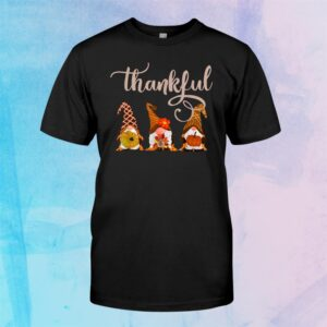 Cute Thanksgiving Thankful Gnomes Shirt