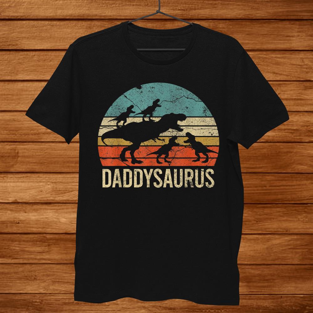 Daddy Dinosaur Daddysaurus Four Kids Gift For Shirt