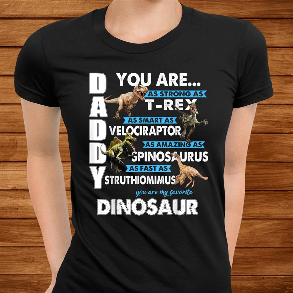Daddy You Are My Favorite Dinosaur Shirt