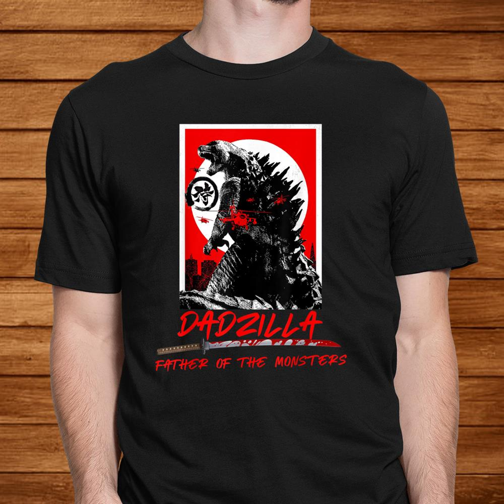 Dadzilla Father Of The Monsters Dinosaur Shirt