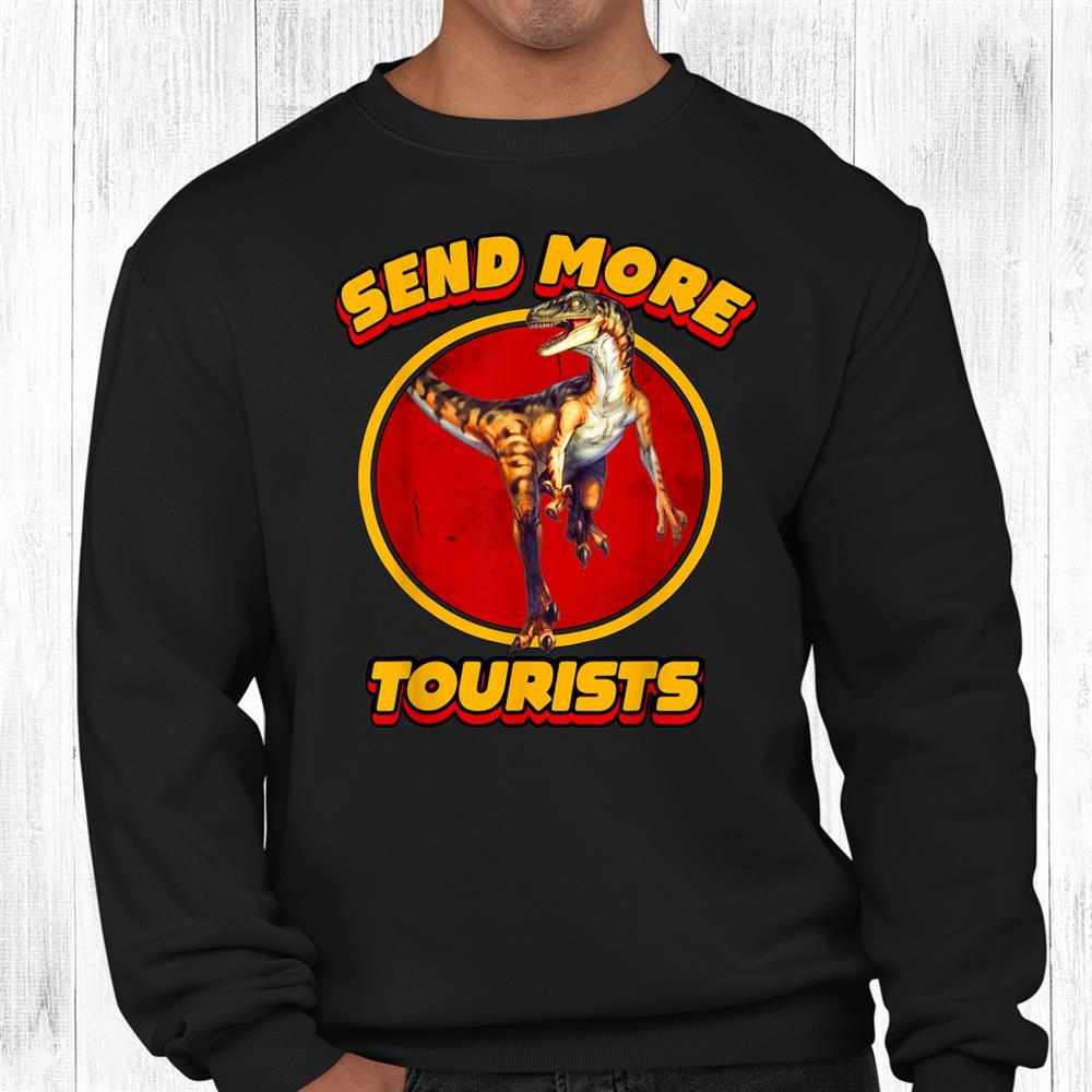 Dinosaur Park Send More Tourists Raptor Cool Vintage Retro Shirt