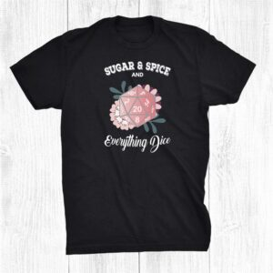 Dungeons And Rpg Dragons Everything Dice Shirt