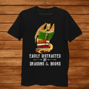 Easily Distracted By Dragons And Books Funny Shirt
