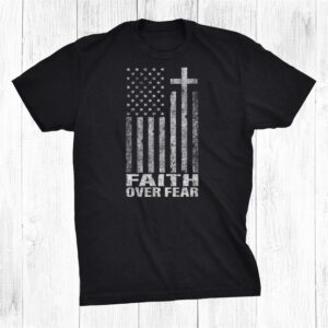 Faith Over Fear Cool Christian Flag Cross Shirt