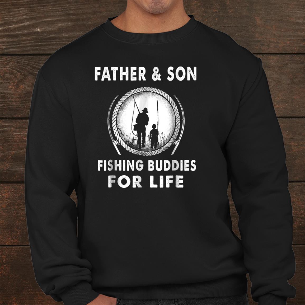Fatherand & Son Fishing Buddies For Life Funny Fishing Shirt