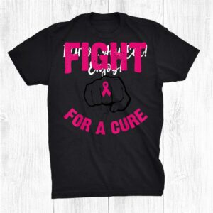 Fight For A Cure Fist Breast Cancer Awareness Shirt