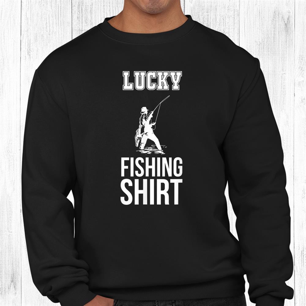 Fisherman Lucky Fishing Shirt Dad Husband Boyfriend Kids Shirt
