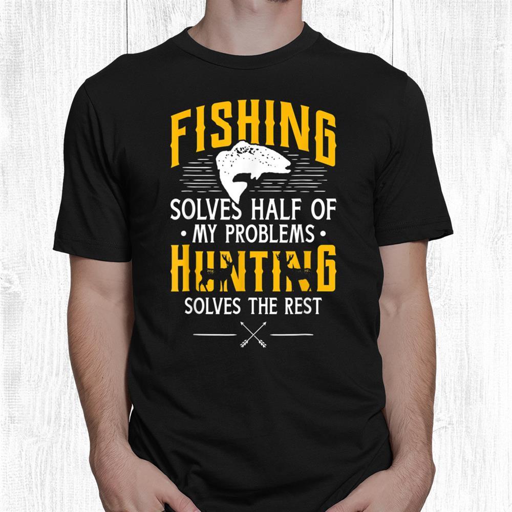 Fishing And Hunting Shirt