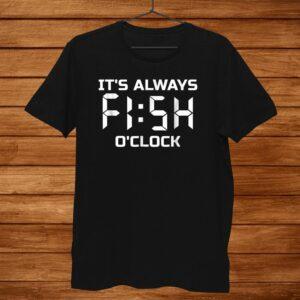 Fishing Fisherman Gift Tshirt Fish Oclock Men
