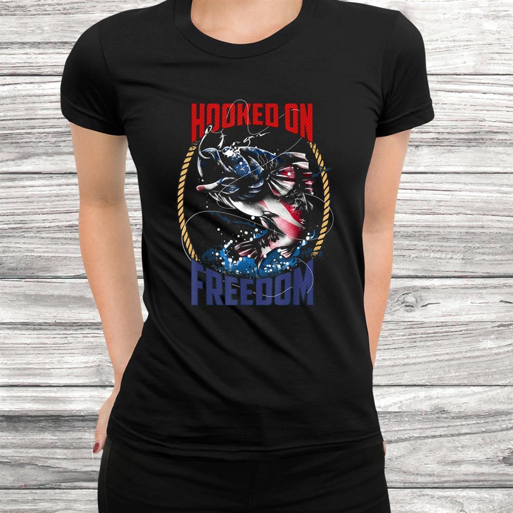 Fishing Hooked On Freedom Patriotic Usa Fisherman Shirt