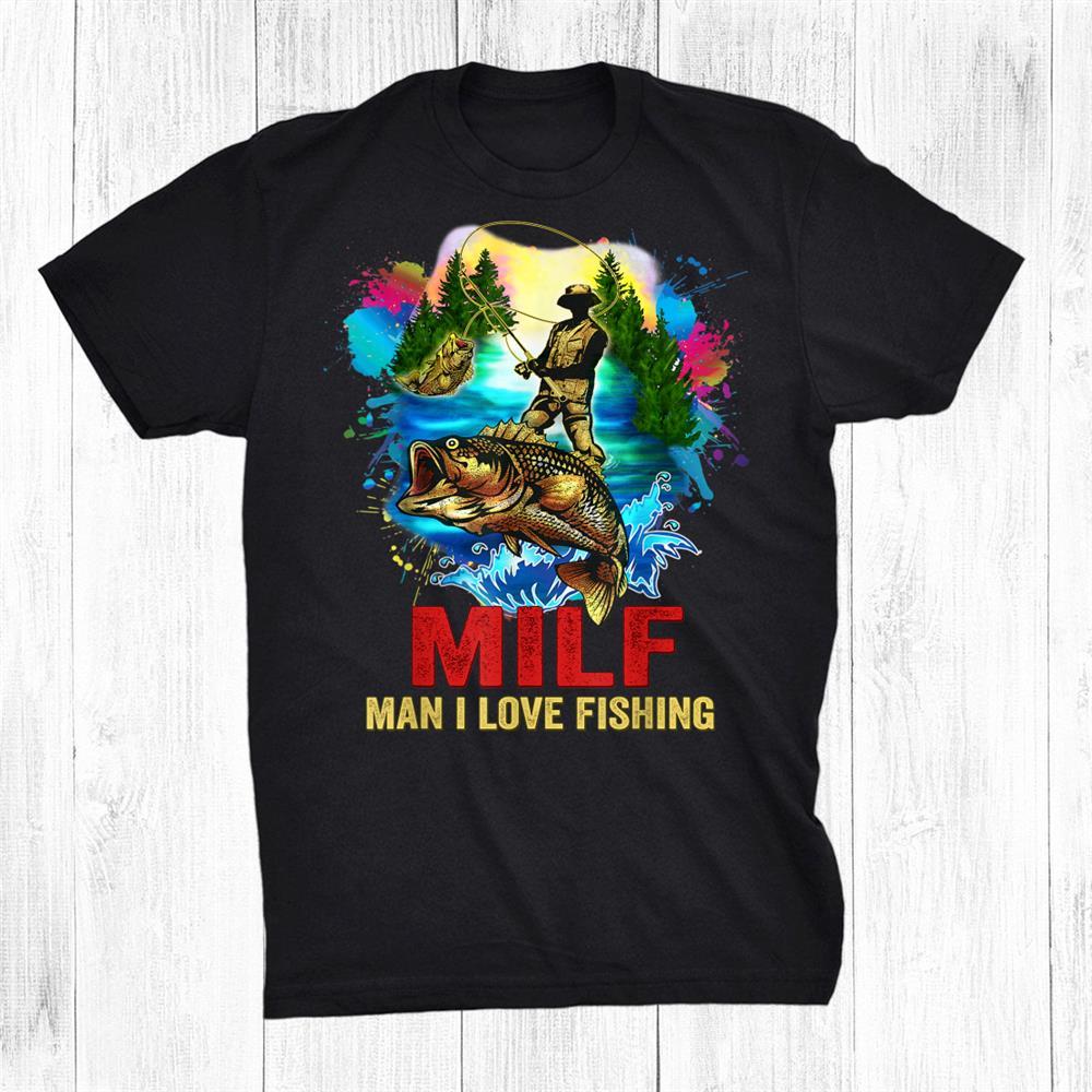 Fishing Milf Funny Shirt Man I Love Fishing Addict Retro Funny Shirt