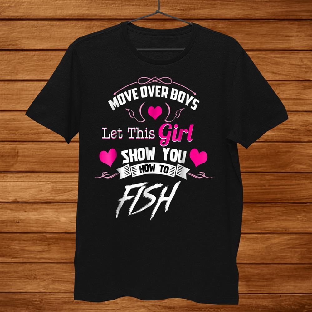 Fishing Shirts For Girls Move Over Boys Men