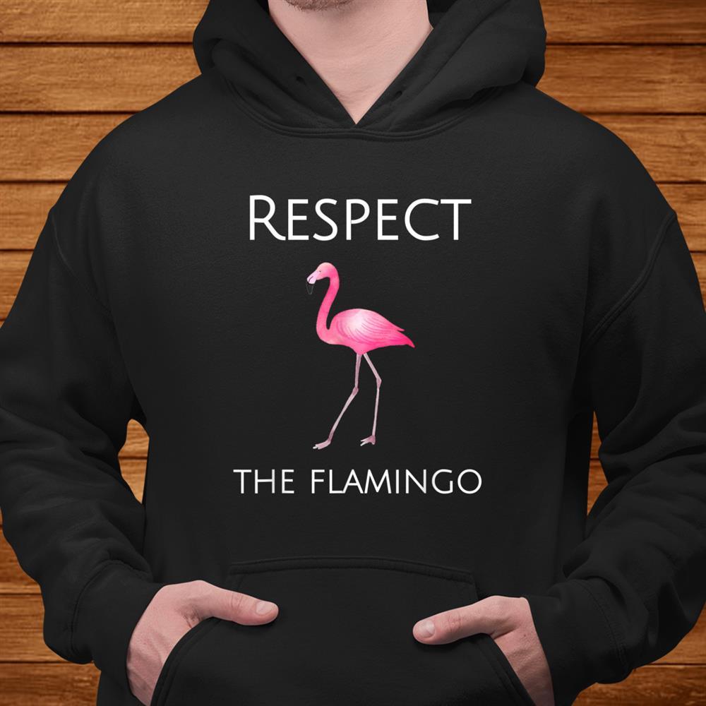 Flamingo Shirt Respect The Flamingo Shirt