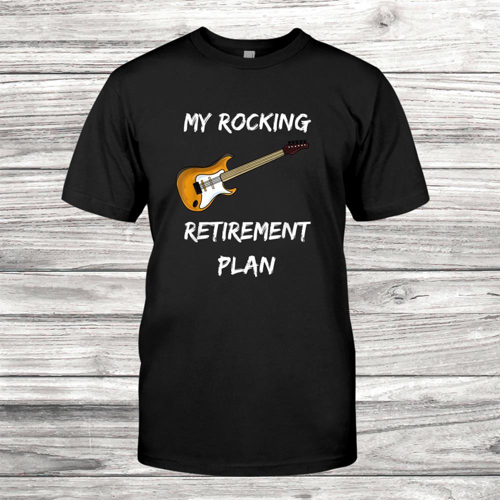 Funny Guitar Retirement Plan Guitarist Musician Shirt