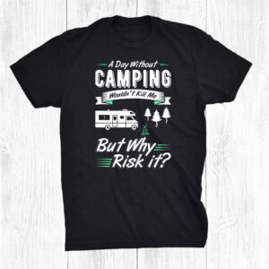 Funny Rv Camping Humor Joke For Rv Van Camp Lovers Or Camper Shirt