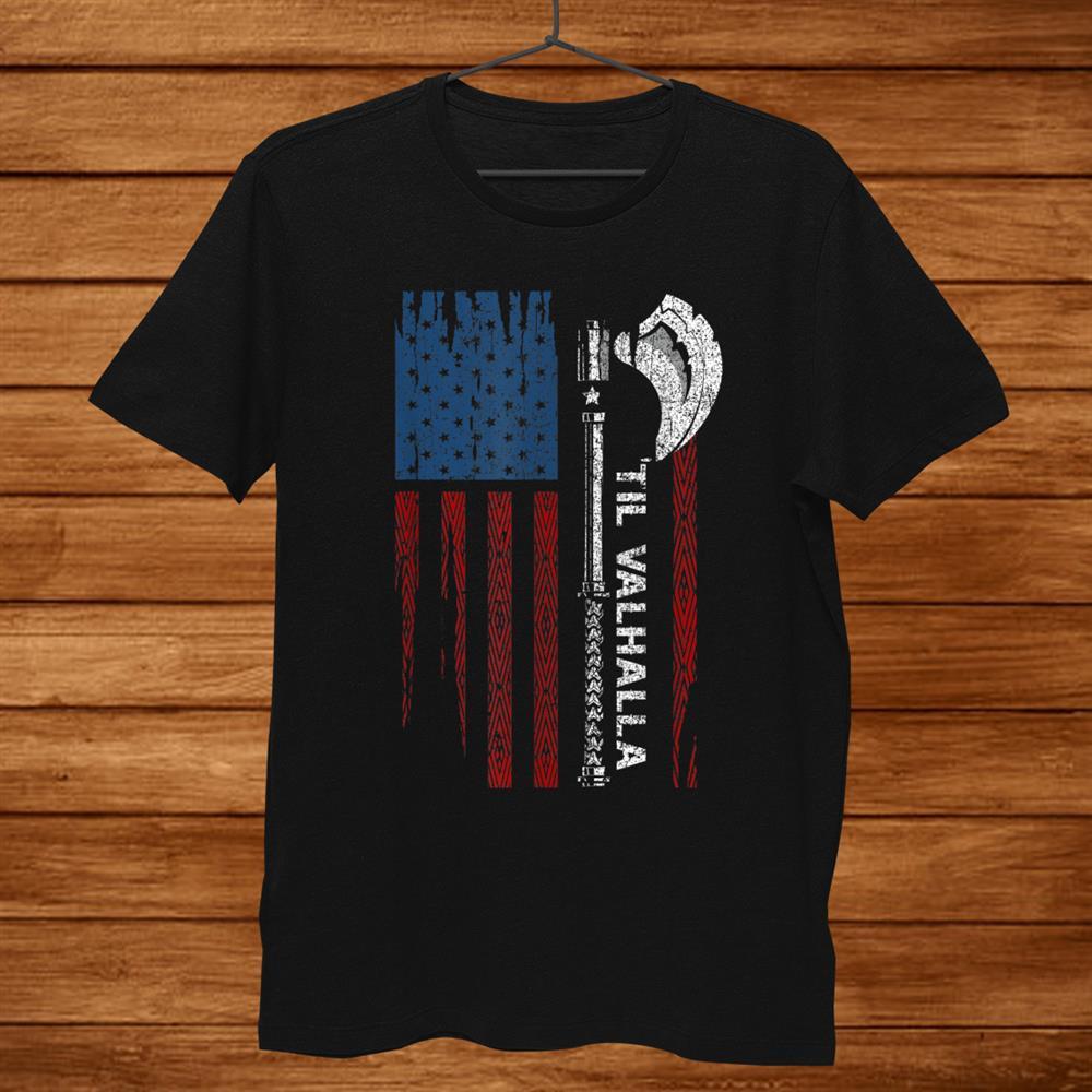 Funny Viking Odin Till Valhalla Heathen Men American Flag Shirt