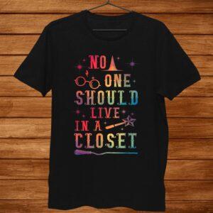 Gay Pride Lgbtq No One Should Live In A Closet Lgbt Rainbow Shirt