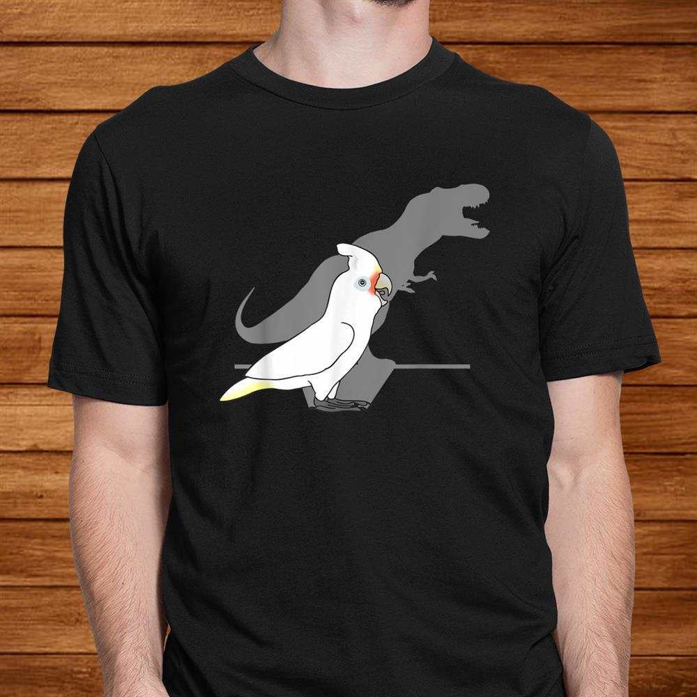 Goffins Cockatoo T Rex Shadow Birb Memes Dinosaur Parrot Shirt