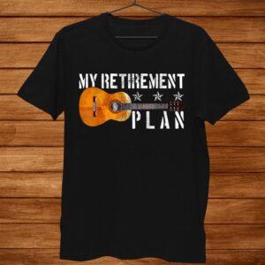 Guitar Retirement Plan Funny Gift For Retired Guitarist Shirt