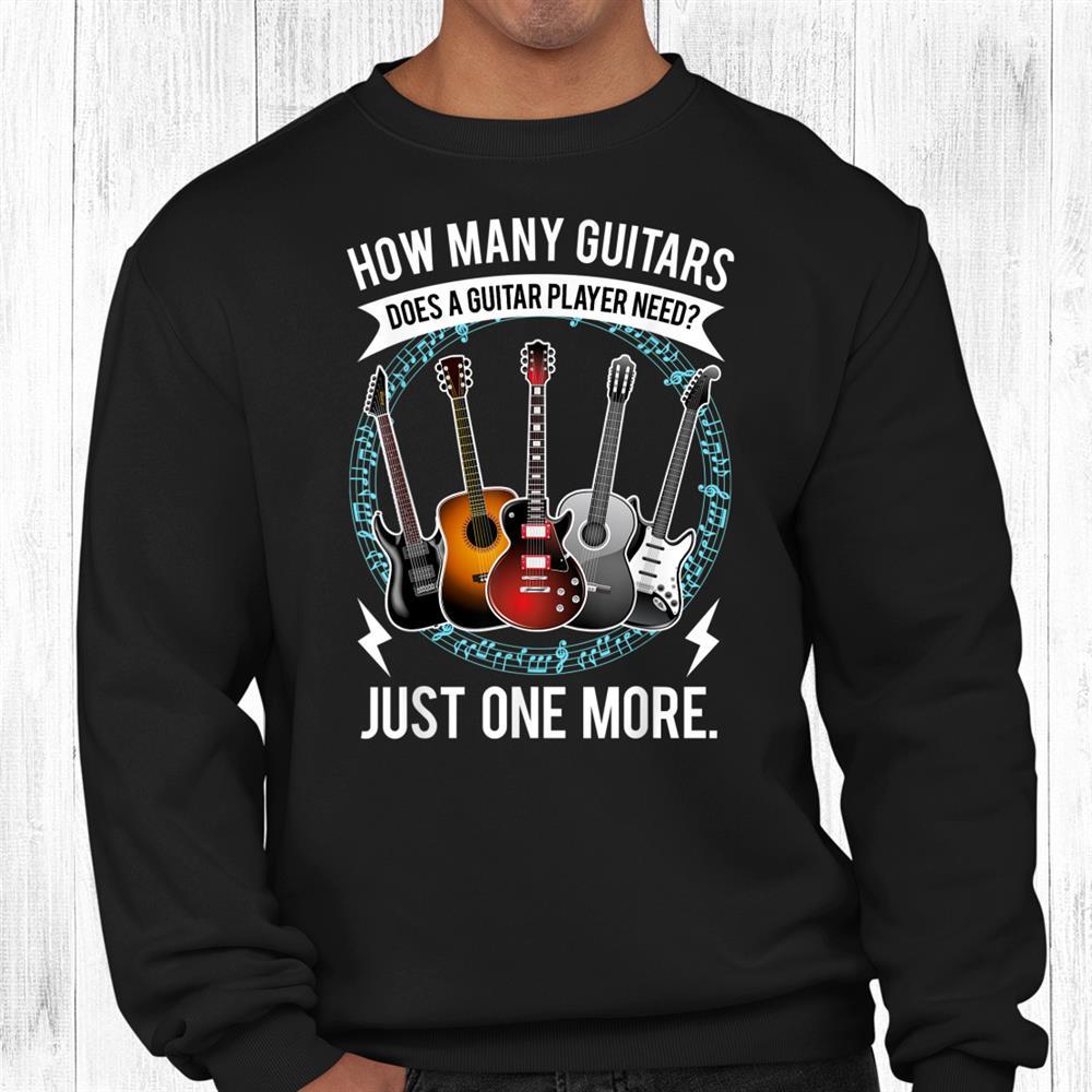 Guitar Shirt How Many Guitars Gift For Guitar Player Shirt