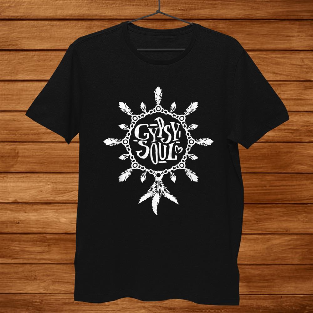 Gypsy Gypsie Soul Hippy Vintage Hippie Style Shirt
