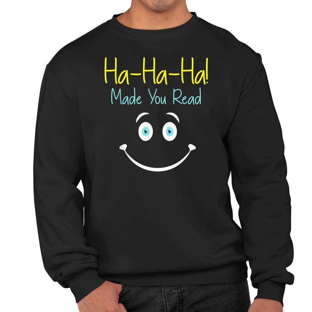 Ha Ha Ha Made You Read Reading Teacher Novelty Shirt