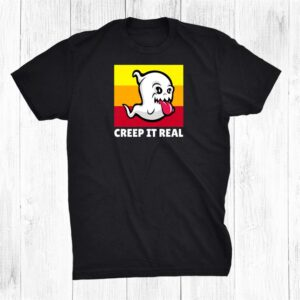 Halloween Creep It Real Ghost Ghosts Funny Shirt