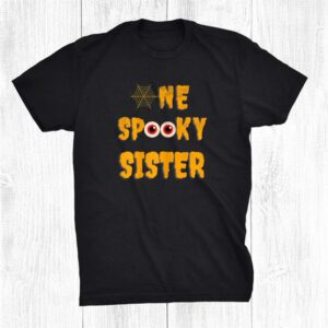 Halloween Family Matching One Spooky Sister Funny Sibling Shirt