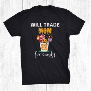 Halloween Family Matching Trick Or Treat Will Trade Mom Shirt