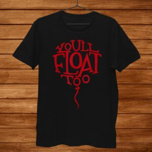 Halloween Horror Scary Youll Float Too Red Balloon Shirt