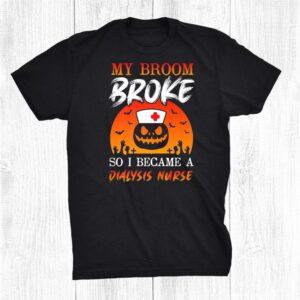 Halloween Nurses Tee Witch Broom Lpn Rn Dialysis Nurse Funny Shirt