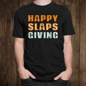 Happy Slapsgiving Funny Thanksgiving Shirt