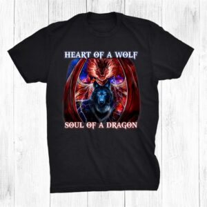 Heart Of Wolf Soul Of A Dragon Cool Dragon Shirt