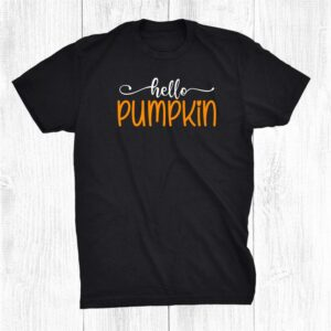 Hello Pumpkin Cute Halloween Thanksgiving Fall Autumn Shirt